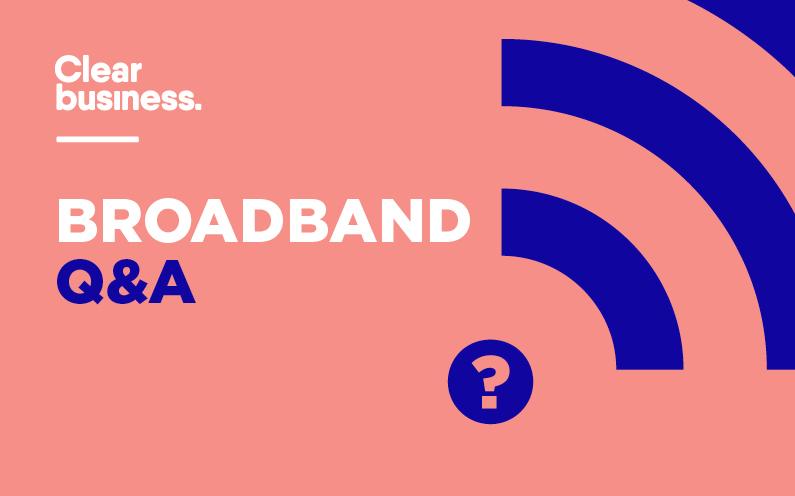 Broadband Q&A